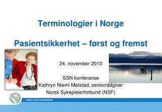 Terminologier i Norge   Pasientsikkerhet   f rst og fremst