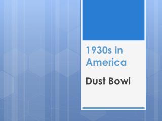 1930s  in America