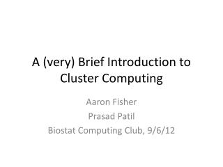 A (very) Brief Introduction to Cluster Computing