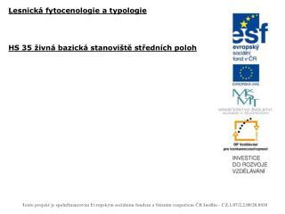 Lesnická fytocenologie a typologie HS 35 živná bazická stanoviště středních poloh
