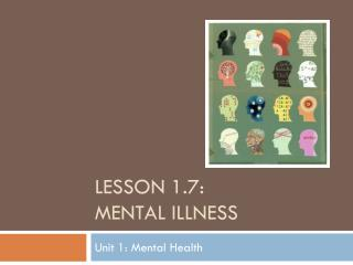 Lesson  1.7: Mental Illness
