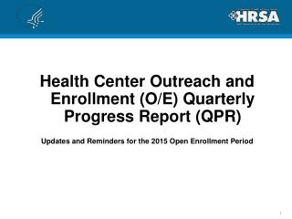 Health Center Outreach and Enrollment  (O/E) Quarterly Progress Report (QPR)