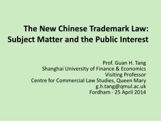 The New Chinese Trademark Law: Subject Matter and the Public Interest