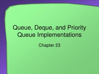 Queue, Deque, and Priority Queue Implementations