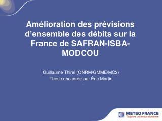 Amélioration des prévisions d'ensemble des débits sur la France de SAFRAN-ISBA-MODCOU