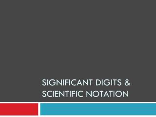 Significant Digits & Scientific Notation