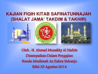 KAJIAN FIQIH KITAB SAFINATUNNAJAH (SHALAT JAMA' TAKDIM & TAKHIR)