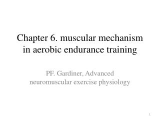 Chapter 6. muscular mechanism in aerobic endurance training