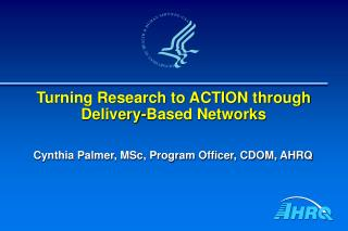 Turning Research to ACTION through Delivery-Based Networks