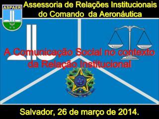 Assessoria de Relações Institucionais  do Comando  da Aeronáutica