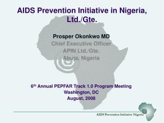 AIDS Prevention Initiative in Nigeria, Ltd./Gte.