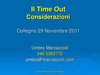 Il Time Out Considerazioni Collegno 29 Novembre 2011