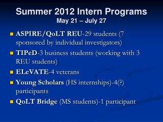 Summer  2012  Intern Programs  May  21  –  July 27
