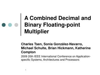 A Combined Decimal and Binary Floating-point Multiplier