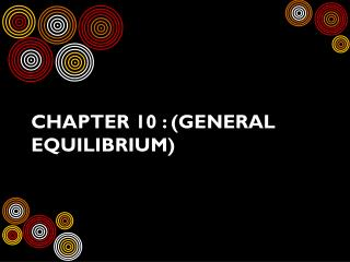 Chapter  10  :  (General Equilibrium)