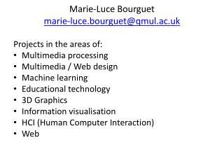Marie-Luce Bourguet marie-luce.bourguet@qmul.ac.uk