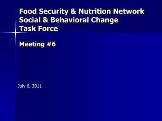 Food Security & Nutrition Network Social & Behavioral Change  Task Force Meeting #6