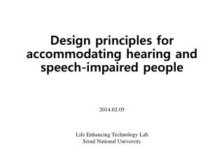 Design principles for accommodating  hearing and speech-impaired people