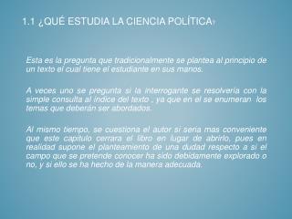 1.1 ¿Qué estudia la Ciencia Política ?