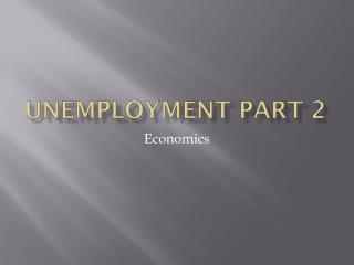 Unemployment Part 2
