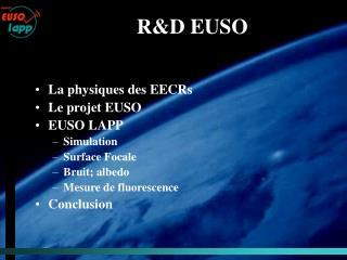 La physiques des EECRs Le projet EUSO EUSO LAPP Simulation Surface Focale Bruit; albedo