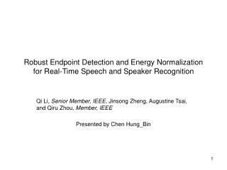 Robust Endpoint Detection and Energy Normalization for Real-Time Speech and Speaker Recognition