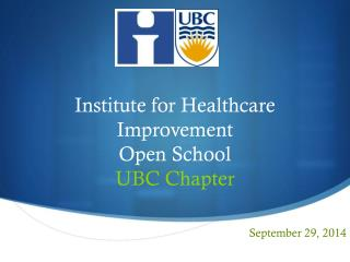 Institute for Healthcare Improvement Open School UBC Chapter