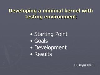 Developing a minimal kernel with testing environment