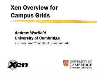 Xen Overview for  Campus Grids