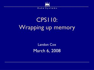 CPS110:  Wrapping up memory