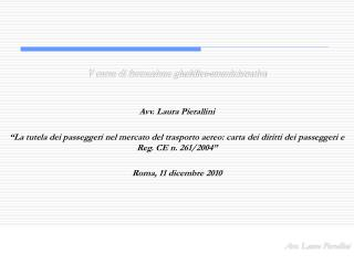 V corso di formazione giuridico-amministrativa   Avv. Laura Pierallini   La tutela dei passeggeri nel mercato del traspo