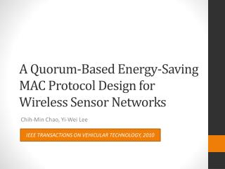 A Quorum-Based Energy-Saving MAC  Protocol Design  for Wireless Sensor Networks
