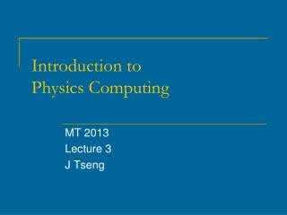 Introduction to Physics Computing