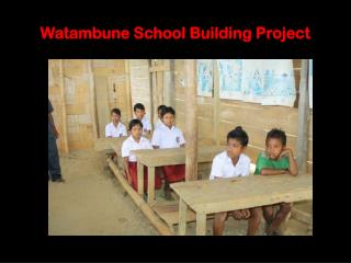 Watambune School Building Project