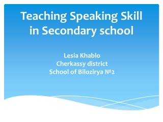 Teaching Speaking  Skill  in  Secondary school