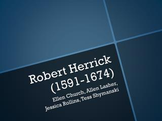 Robert Herrick  (1591-1674)