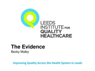 Improving  Quality Across the Health System in Leeds