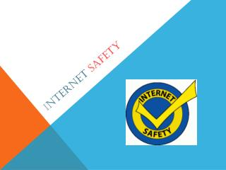 I nternet Safety
