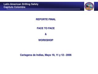 REPORTE FINAL FACE TO FACE & WORKSHOP Cartagena de Indias, Mayo 10, 11 y 12 - 2006