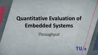 Quantitative Evaluation of Embedded Systems