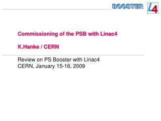 Commissioning of the PSB with Linac4 K.Hanke  / CERN Review on PS Booster with Linac4
