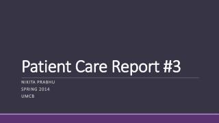 Patient Care Report #3