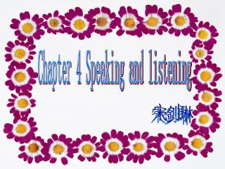 Chapter 4 Speaking and listening