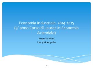 Economia Industriale,  2014-2015 (3° anno Corso di Laurea in Economia Aziendale)