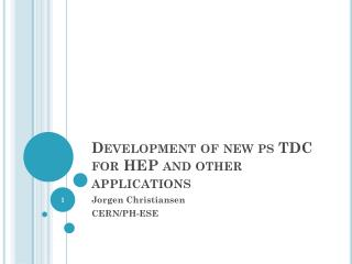 Development of new  ps  TDC for HEP and other applications
