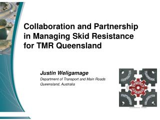 Justin Weligamage Department of Transport and Main Roads Queensland, Australia