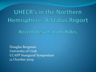 UHECR's in the Northern Hemisphere: A Status Report