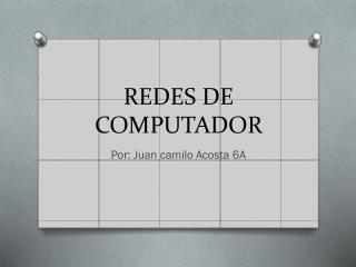 REDES DE COMPUTADOR