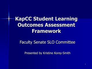KapCC Student Learning Outcomes Assessment Framework