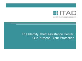 The Identity Theft Assistance Center: Our Purpose, Your Protection